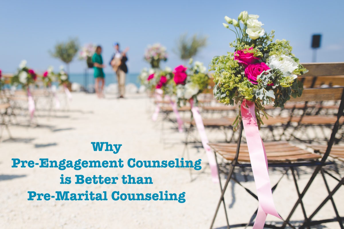 Why Pre-Engagement Counseling is Better than Pre-Marital Counseling