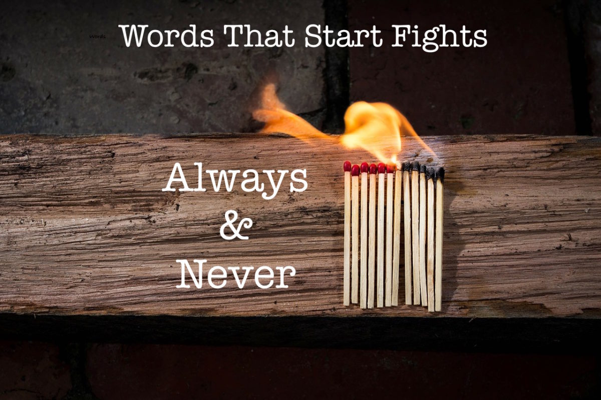 Words that Start Fights: Always and Never